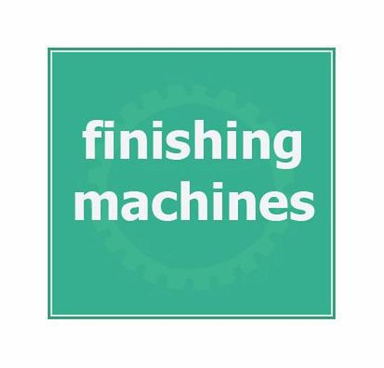 ___ FINISHING MACHINERY___
