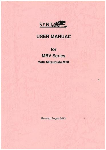 Used Manual for Used SYN - Mill Vertical Machine Center MBV Series Users Manual With Mitsubishi M70