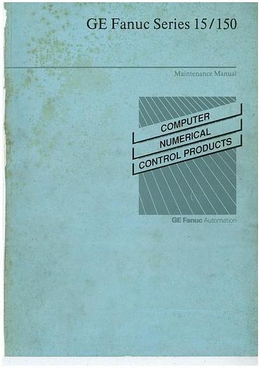 Used Manual for GE Fanuc Series 15 150 Maintenance Manual